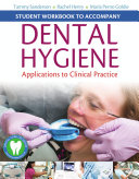 Student Workbook to Accompany Dental Hygiene
