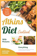 The Low Carb Atkins Diet Cookbook with Pictures Book