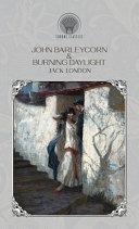 John Barleycorn   Burning Daylight