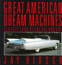 The GREAT AMERICAN DREAM MACHINES
