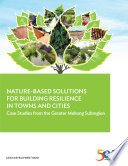 Nature Based Solutions for Building Resilience in Towns and Cities