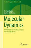 Molecular Dynamics: With Deterministic and Stochastic Numerical Methods