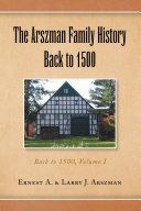 The Arszman Family History Back to 1500 Vol 1