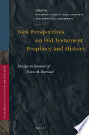 New Perspectives On Old Testament Prophecy And History