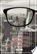 La caída del Régimen del 78 y la conquista de la libertad política colectiva