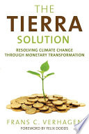The Tierra Solution  : Resolving Climate Change Through Monetary Transformation