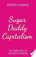 Sugar Daddy Capitalism