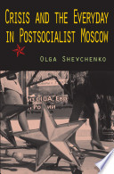 Crisis and the Everyday in Postsocialist Moscow Pdf/ePub eBook