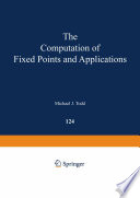 The Computation of Fixed Points and Applications