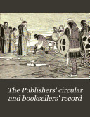 The Publishers' Circular and Booksellers' Record