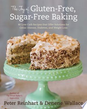 Download The Joy of Gluten-Free, Sugar-Free Baking Free Books - Dlebooks.net