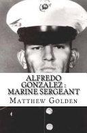 Alfredo Gonzalez, Marine Sergeant