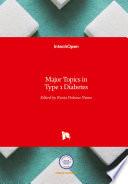 Major Topics in Type 1 Diabetes