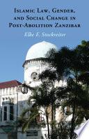 Islamic Law Gender And Social Change In Post Abolition Zanzibar
