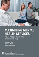 Maximizing Mental Health Services  Proven Practices that Promote Emotional Well Being