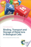 Binding  Transport and Storage of Metal Ions in Biological Cells Book