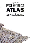 HarperCollins Past Worlds Atlas of Archaeology Book PDF