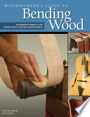 Woodworker s Guide to Bending Wood Book PDF