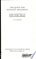 The Quest for National Efficiency: a Study in British Politics and Political Thought, 1899-1914