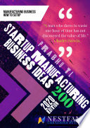 """Startup Manufacturing Business Ideas 200: Manufacturing Business How to Setup"" by Prabhu Thankaraju, Ashin Issac, Rajil TL"