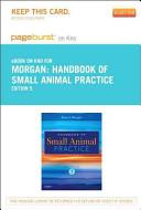 Handbook of Small Animal Practice   Pageburst E Book on Kno  Retail Access Card