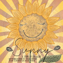 Sunny  Life Cycle Of A Sunflower  A Story Of Life And Love