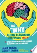 The  Why  Behind Classroom Behaviors  PreK 5