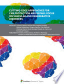 Cutting Edge Approaches for CNS Protection and Repair  Focus on Vascular and Degenerative Disorders Book