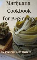 Marijuana Cookbook for Beginners