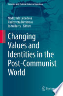 Changing Values And Identities In The Post Communist World