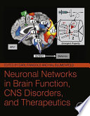 Neuronal Networks in Brain Function  CNS Disorders  and Therapeutics Book