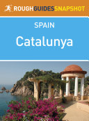 Catalunya Rough Guides Snapshot Spain (includes The Costa Brava, Cadaqués, Girona, Figueres, the Catalan Pyrenees, Sitges and Tarragona)