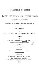A Practical Treatise of the Law of Bills of Exchange  Promissory Notes  Bank Notes  Bankers  Cash Notes    Checks  with an appendix of statutes  and the new forms of pleading     Second edition  greatly enlarged