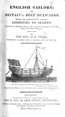 English Sailors; or, Britain's best bulwarks. Being the substance of various addresses to seamen, etc