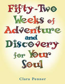 Fifty Two Weeks of Adventure and Discovery for Your Soul