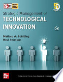 Strategic Management of Technological Innovation, Sixth Edition