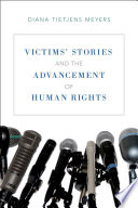 Victims  Stories and the Advancement of Human Rights