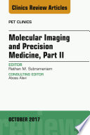Molecular Imaging and Precision Medicine, Part II, An Issue of PET Clinics, E-Book