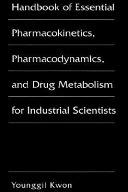 Handbook of Essential Pharmacokinetics, Pharmacodynamics and Drug Metabolism for Industrial Scientists ebook
