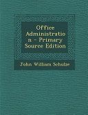 Office Administration Primary Source Edition