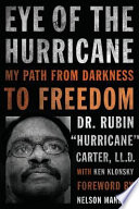 """Eye of the Hurricane: My Path from Darkness to Freedom"" by Rubin Hurricane Carter, Ken Klonsky, Nelson Mandela"