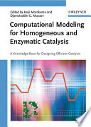 Computational Modeling For Homogeneous And Enzymatic Catalysis
