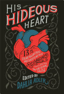 link to His hideous heart : thirteen of Edgar Allan Poe's most unsettling tales reimagined in the TCC library catalog