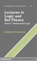 Lectures in Logic and Set Theory  Volume 1  Mathematical Logic