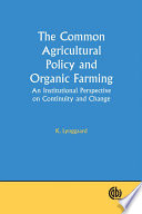 The Common Agricultural Policy and Organic Farming Book