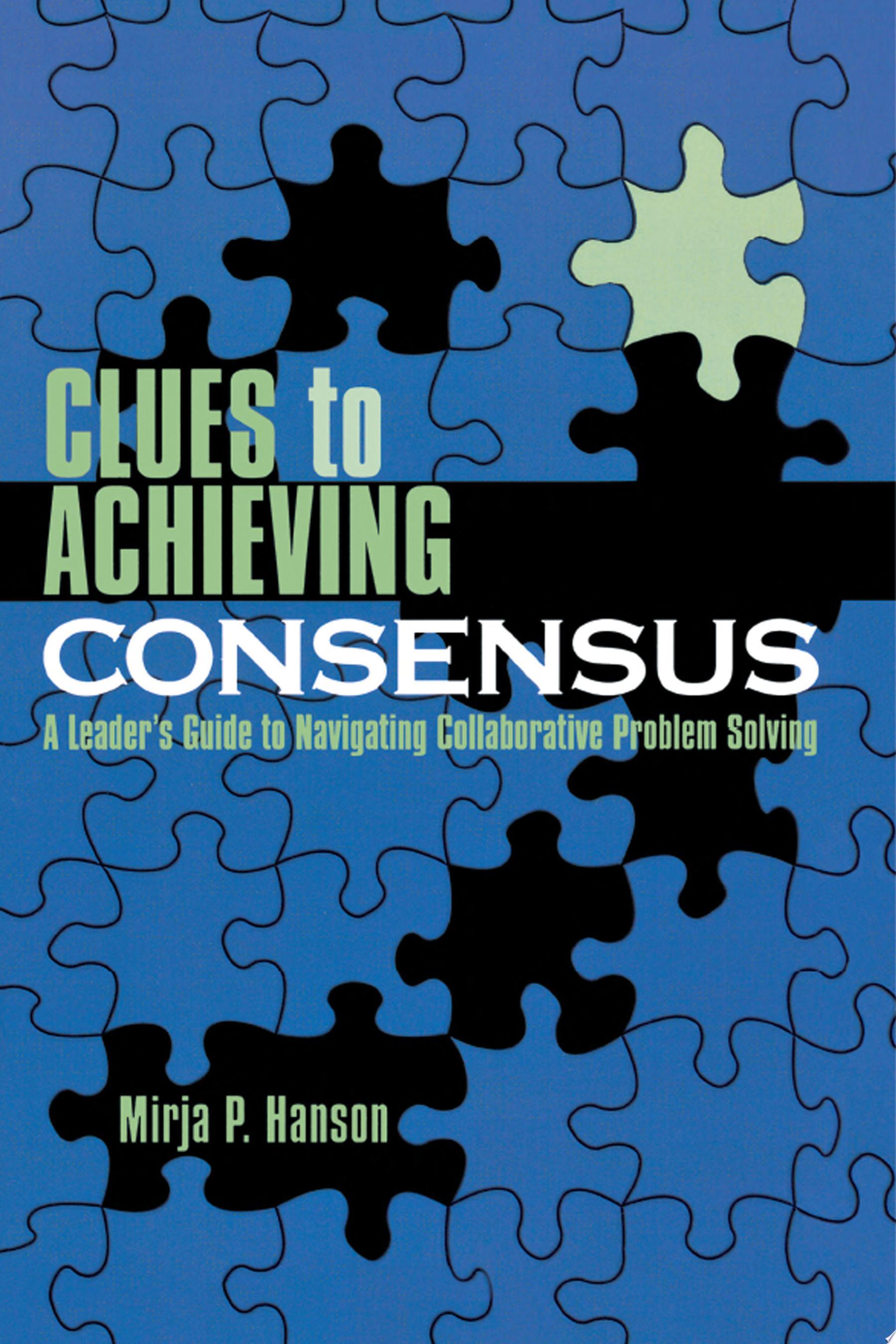 Clues to Achieving Consensus