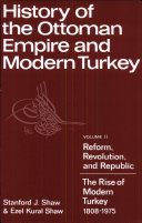 Pdf History of the Ottoman Empire and Modern Turkey: Volume 2, Reform, Revolution, and Republic: The Rise of Modern Turkey 1808-1975