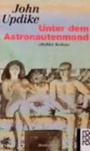Unter dem Astronautenmond: Roman