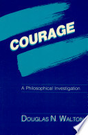 Courage, a Philosophical Investigation