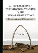 An Exploration of Prehistoric Ontologies in the Bering Strait Region